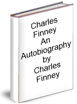 Charles Finney an Autobiography by Charles Finney
