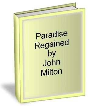 Paradise Regained by John Miolton