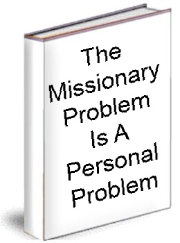 The Missionary Problem is s Personal Problem