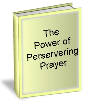 The Power of Perservering Prayer