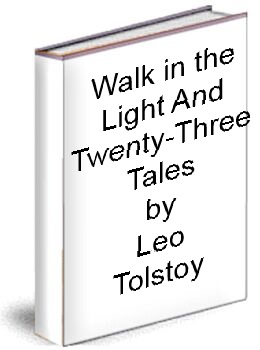 Walk in the Light and Tales by Leo Tolstoy