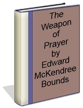 the Weapon of Prayer by Edward McKendree Bunds