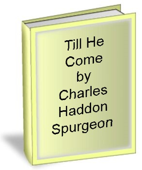till He Comes by Charles Haddon Spurgein